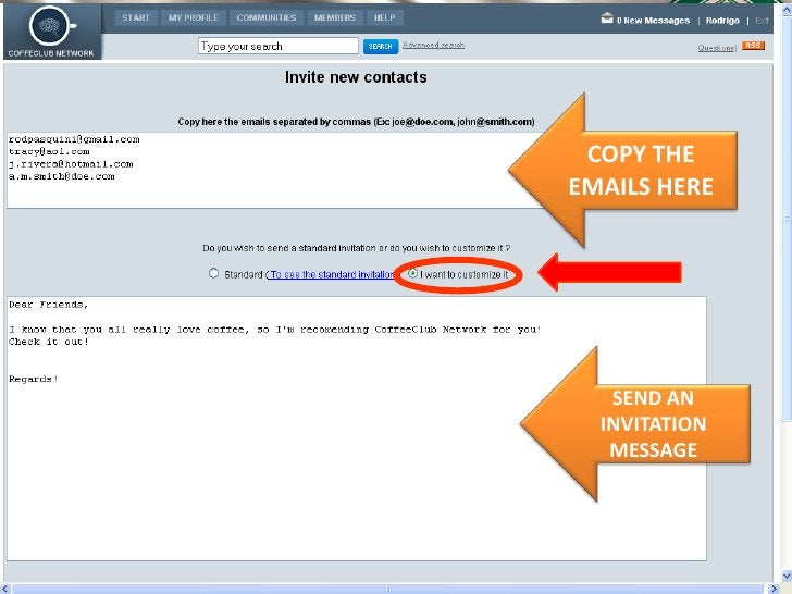 COPY THE EMAILS HERE<br />SEND AN INVITATION MESSAGE<br />