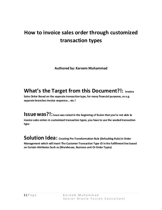 1 | P a g e K a r e e m M u h a m m a d S e n i o r O r a c l e F u s i o n C o n s u l t a n t How to invoice sales order...
