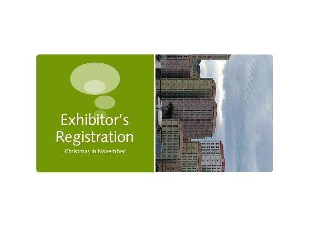 Exhibitor'sRegistration Christmas In November