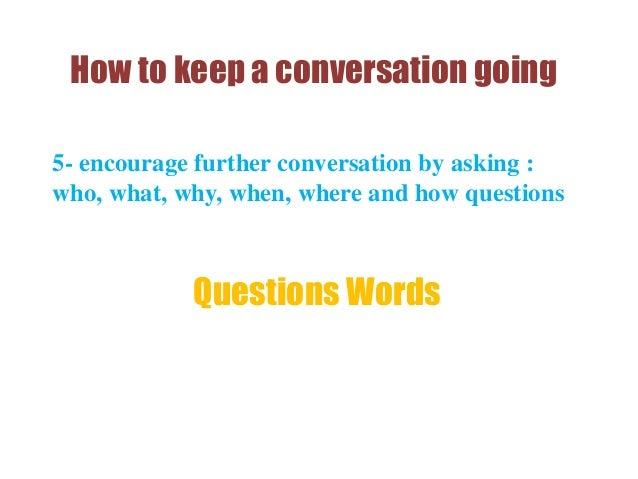 How do you keep a conversation going