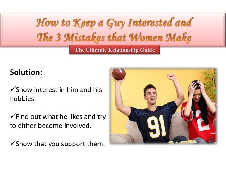How to keep the guy interested in you