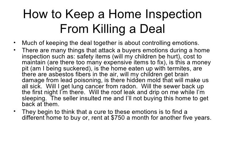 How to Keep a Home Inspection         From Killing a Deal• Much of keeping the deal together is about controlling emotions...