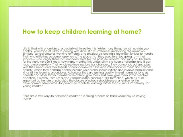 How to keep children learning at home? Life is filled with uncertainty, especially at times like this. While many things r...