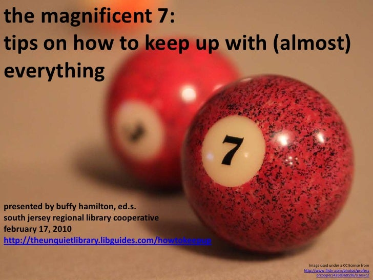 the magnificent 7:  tips on how to keep up with (almost) everything<br />presented by buffy hamilton, ed.s.<br />south jer...
