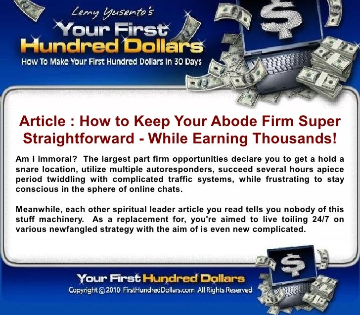 Article : How to Keep Your Abode Firm Super Straightforward - While Earning Thousands! Am I immoral? The largest part firm...