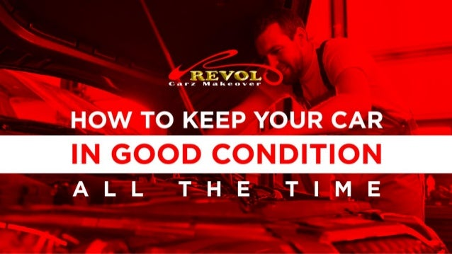 How To Keep Your Car In Good Condition All The Time