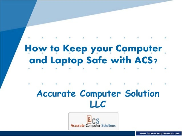 Be Aware of Viruses and keep your system secure with ACS