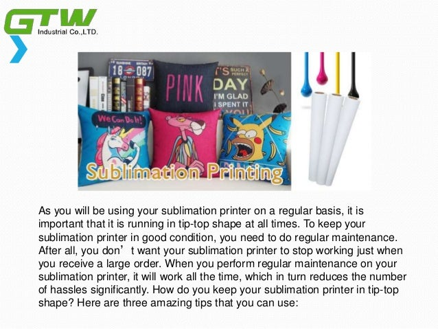 How to Keep Your Dye Sublimation Printer be a Suitable One? Slide 2