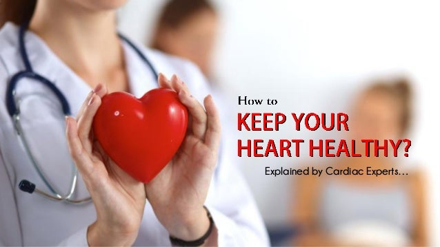 Explained by Cardiac Experts…
