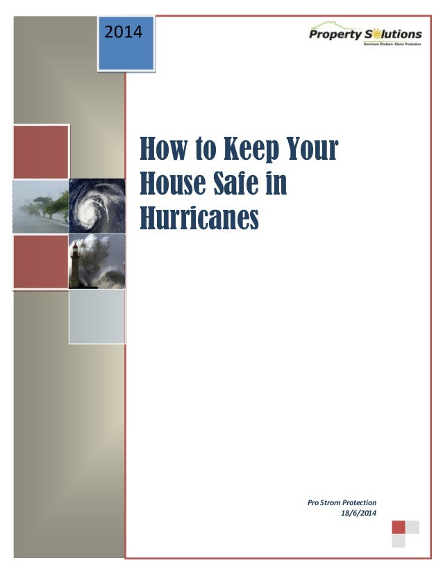 How to Keep Your House Safe in Hurricanes 2014 Pro Strom Protection 18/6/2014