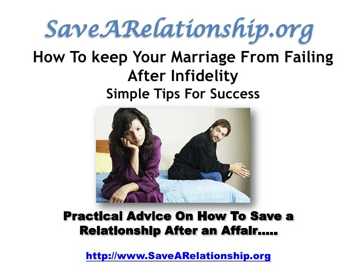 SaveARelationship.org<br />How To keep Your Marriage From Failing After Infidelity<br />Simple Tips For Success<br />Pract...