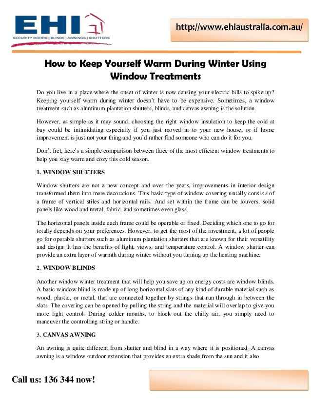 Call us: 136 344 now! http://www.ehiaustralia.com.au/ How to Keep Yourself Warm During Winter Using Window Treatments Do y...