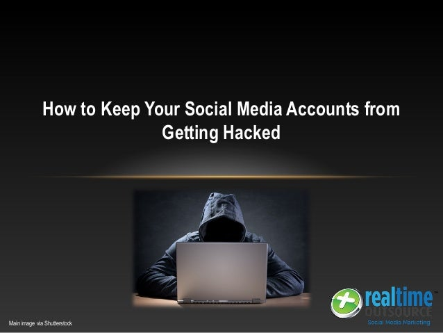 How to Keep Your Social Media Accounts from Getting Hacked Main image via Shutterstock