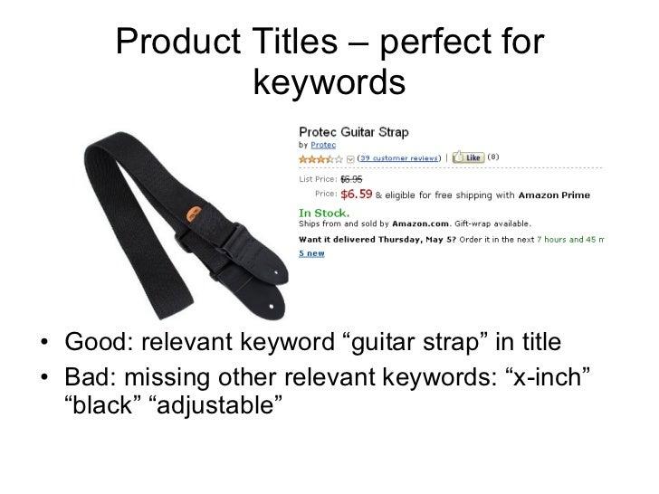 """Product Titles – perfect for keywords <ul><li>Good: relevant keyword """"guitar strap"""" in title </li></ul><ul><li>Bad: missin..."""