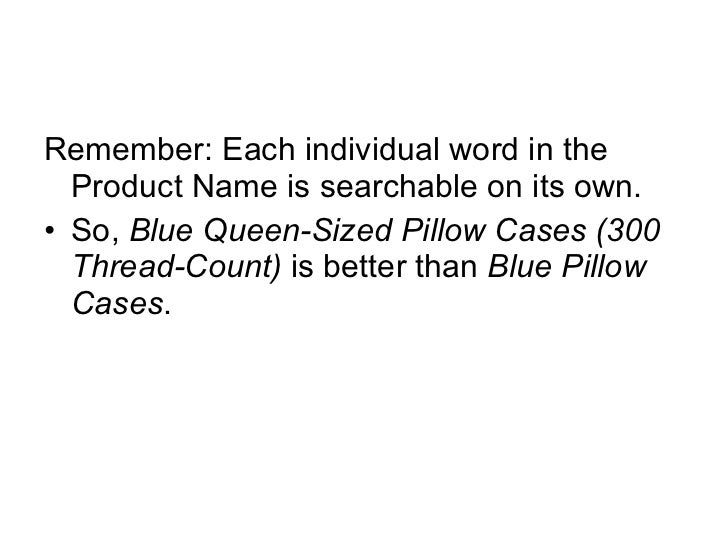 <ul><li>Remember: Each individual word in the Product Name is searchable on its own.  </li></ul><ul><li>So, Blue Queen-Si...