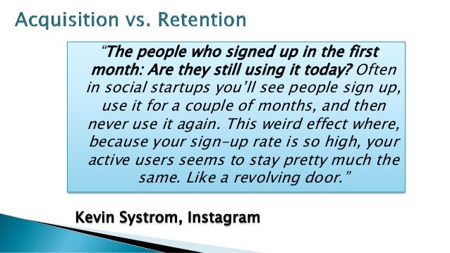 """""""The people who signed up in the first month: Are they still using it today? Often in social startups you'll see people si..."""
