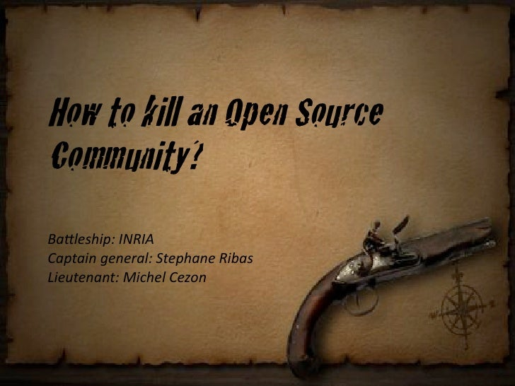 """How to kill an Open Source Community? !""""#$%&'()*+,-.,/ 0"""")1""""(2+3%2%4""""$*+51%)'""""2%+.(6""""& 7(%81%2""""21*+9(:'%$+0%;<2"""