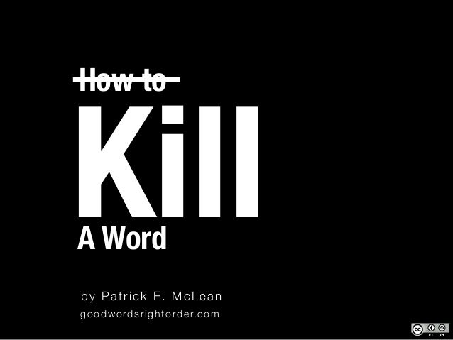 How to Kill a Word Slide 2