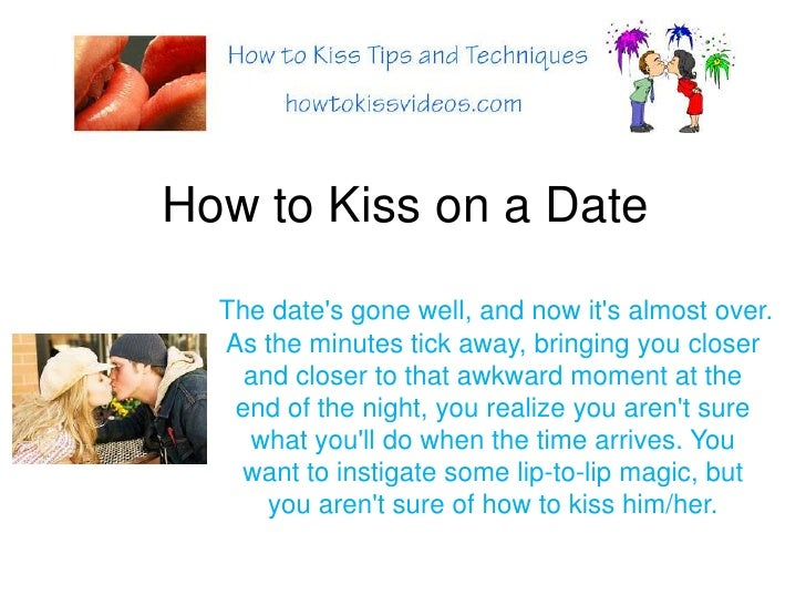 How to Kiss on a Date<br />The date's gone well, and now it's almost over. As the minutes tick away, bringing yo...