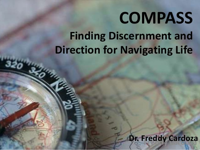 COMPASS Finding Discernment and Direction for Navigating Life Freddy CardozaDr. Freddy Cardoza