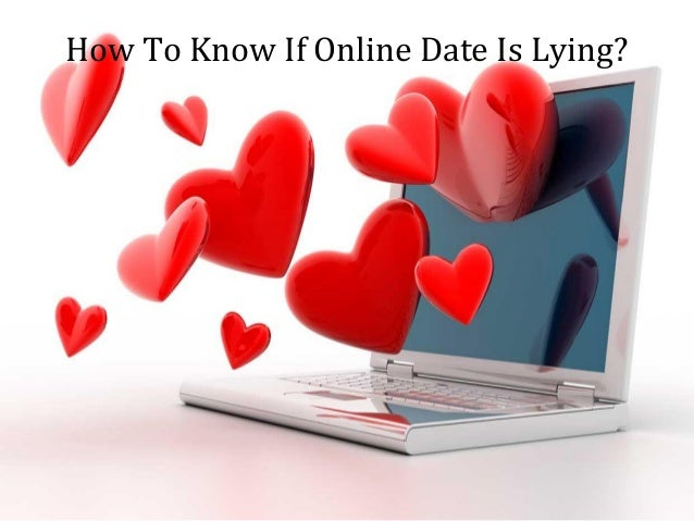 How to solve lying in online dating