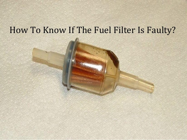 How To Know If The Fuel Filter Is Faulty