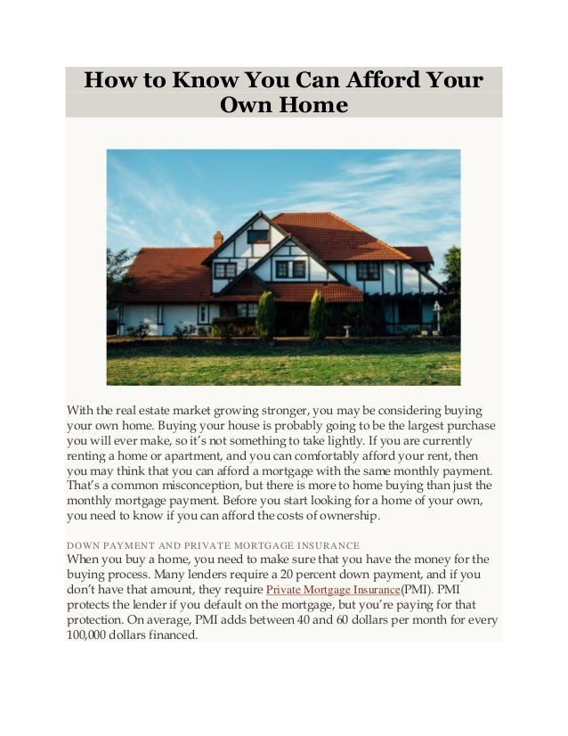 How to Know You Can Afford Your Own Home With the real estate market growing stronger, you may be considering buying your ...