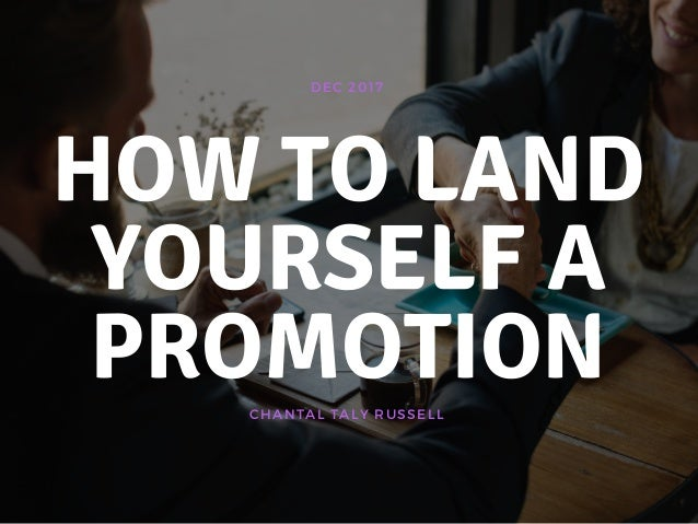 CHANTAL TALY RUSSELL DEC 2017 HOW TO LAND YOURSELF A PROMOTION