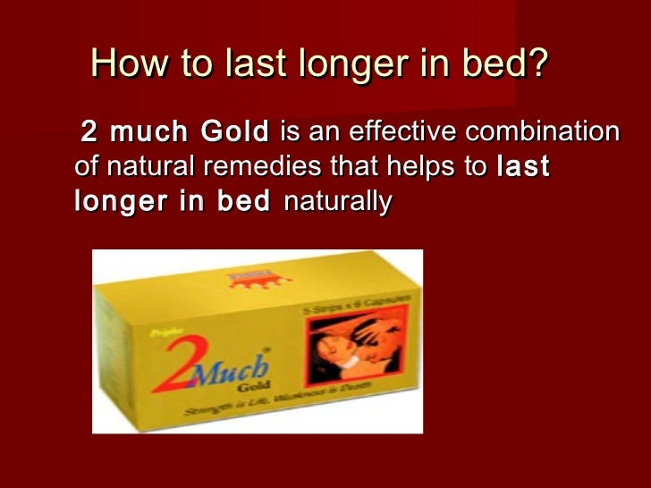 To Longer Last Remedies In Bed Natural