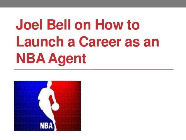 Joel Bell on how to launch a career as an nba agent