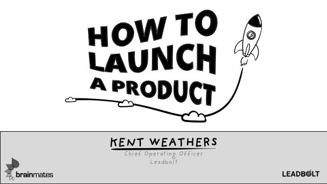 KENT WEATHERS Chief Operating Officer Leadbolt