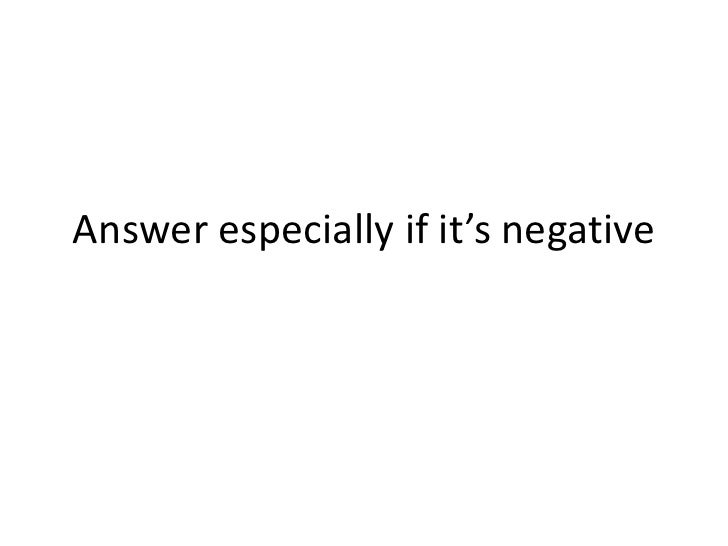 Answer especially if it's negative