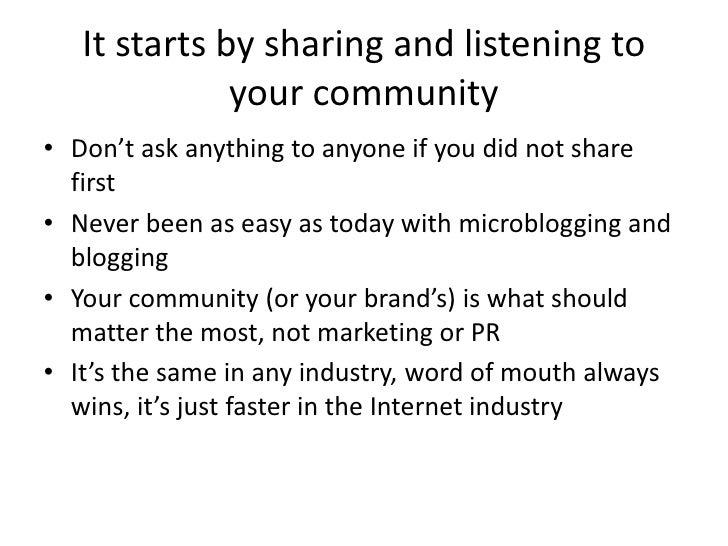 It starts by sharing and listening to               your community • Don't ask anything to anyone if you did not share   f...