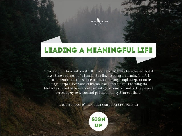 How to Lead a Meaningful Life. A Traveler's Guide to Happiness Slide 2