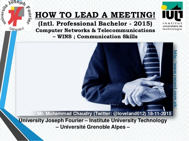 HOW TO LEAD A MEETING! (Intl. Professional Bachelor - 2015) Computer Networks & Telecommunications – WINS ; Communication ...