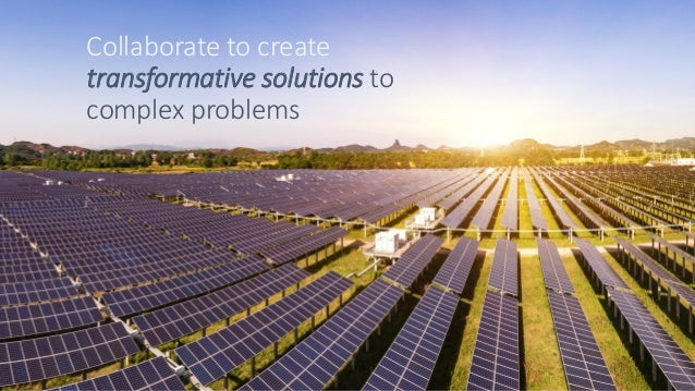 Collaborate to create transformative solutions to complex problems