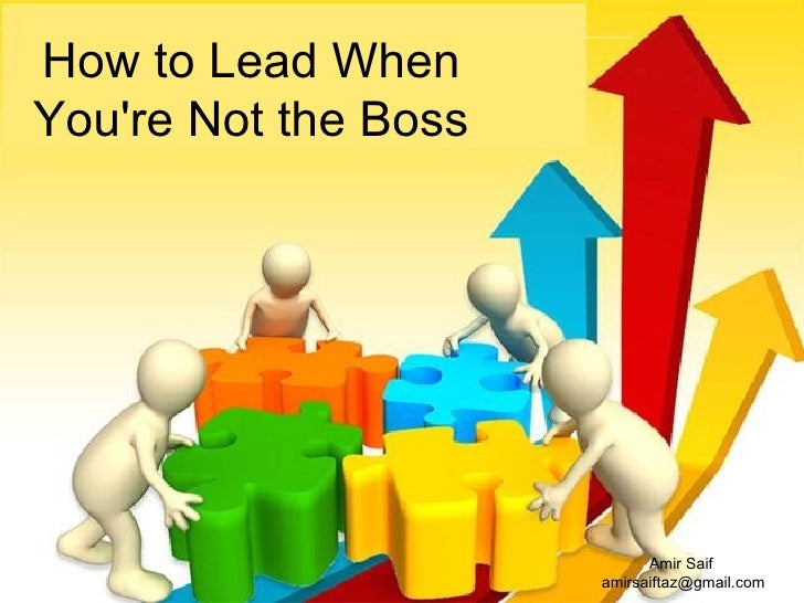 How to Lead When You're Not the Boss