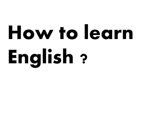 How to learn English ?