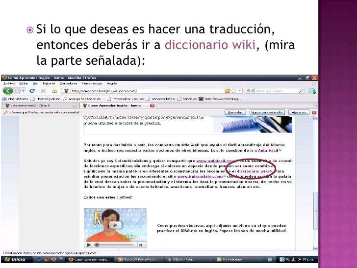 Si lo que deseas es hacer una traducción, entonces deberás ir a diccionario wiki, (mira la parte señalada): <br />