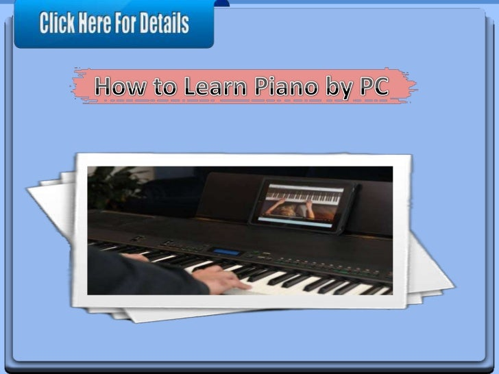 Obtain a keyboard with MIDI   capability to learn on. Keyboardscome with a large variety of options, from key size to the ...