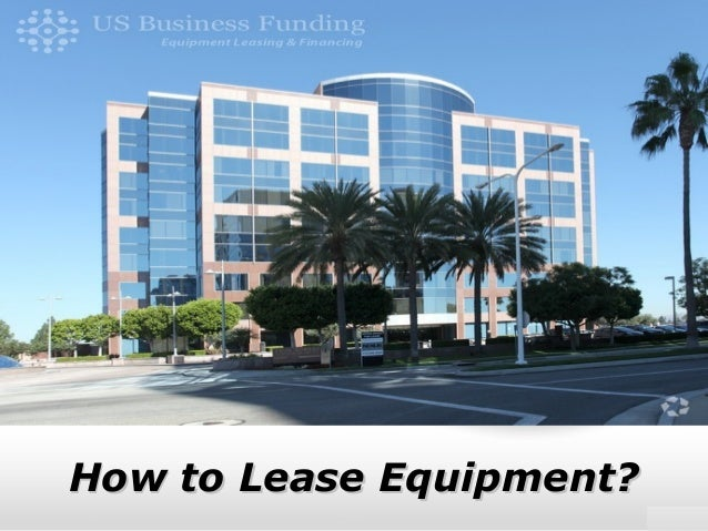 How to Lease Equipment?How to Lease Equipment?