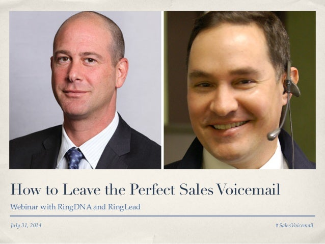 July 31, 2014 #SalesVoicemail How to Leave the Perfect SalesVoicemail Webinar with RingDNA and RingLead