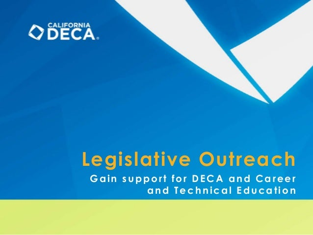 Legislative Outreach Gain support for DECA and Career and Technical Education