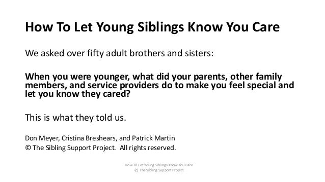 We asked over fifty adult brothers and sisters: When you were younger, what did your parents, other family members, and se...