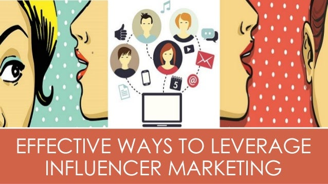 How to leverage influencer marketing