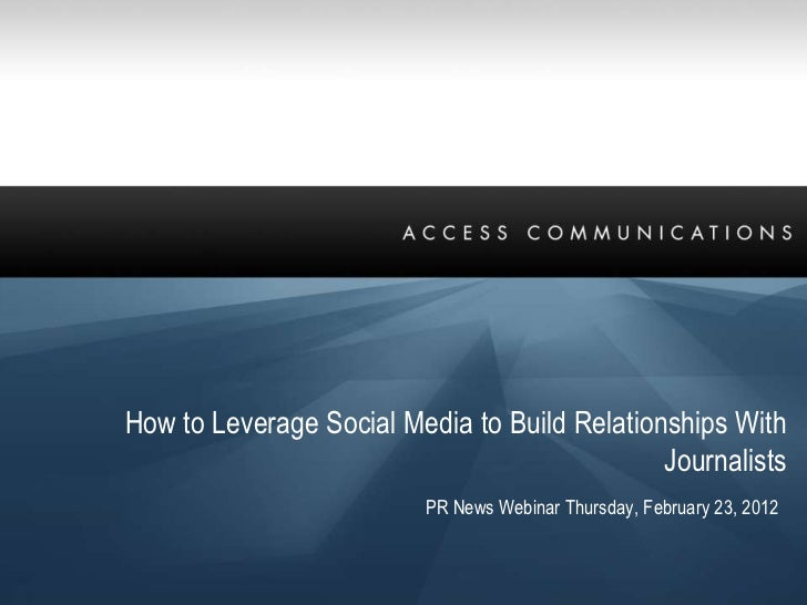 How to Leverage Social Media to Build Relationships With                                              Journalists         ...