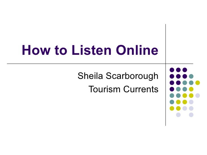 How to Listen Online Sheila Scarborough Tourism Currents