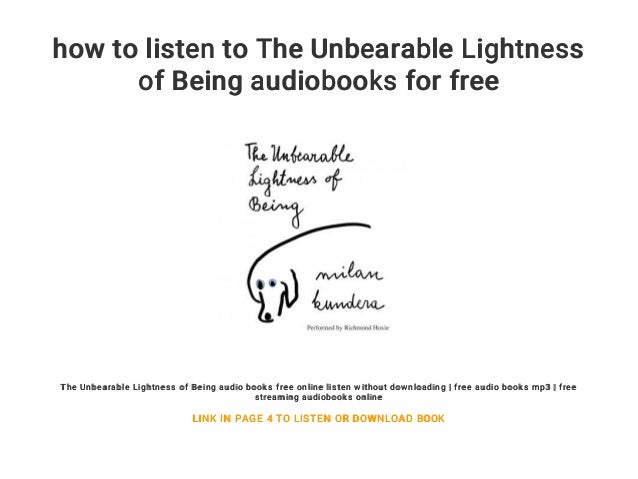 Unbearable Lightness Of Listening To >> How To Listen To The Unbearable Lightness Of Being Audiobooks For Free