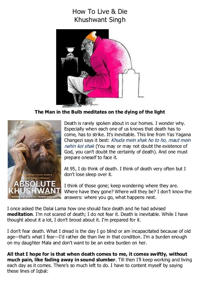 How To Live & Die  Khushwant Singh  The Man in the Bulb meditates on the dying of the light  Death is rarely spoken about ...