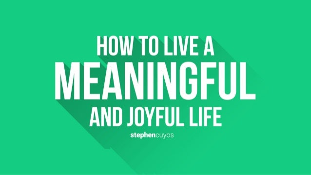 HOW TO LIVE A  MEANINGFUL  AND {QXEQL LIFE